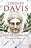 Mater familias (Un caso de Flavia Albia, investigadora romana 1): Un caso de Flavia Albia, investigadora romana