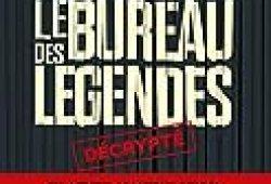 Le Bureau des légendes décrypté
