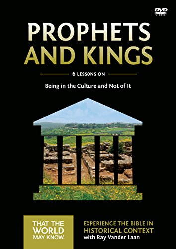 Prophets and Kings: Six Lessona on Being in the Culture and Not of It