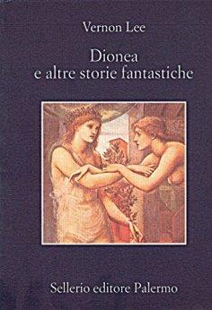 Dionea e altre storie fantastiche di [Lee, Vernon]