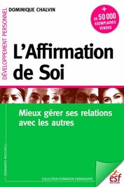 L'affirmation de soi par [Dominique, CHALVIN]