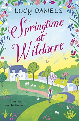 Springtime at Wildacre: the gorgeously uplifting, feel-good romance (Animal Ark Revisited Book 3) (E