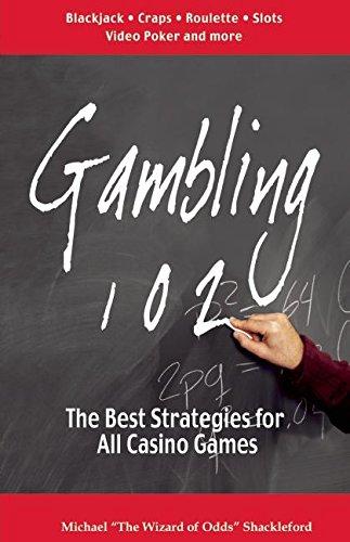Gambling 102: The Best Strategies for All Casino Games (Gambling Theories Methods)