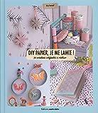 DIY en papier : je me lance ! : 20 créations originales à réaliser