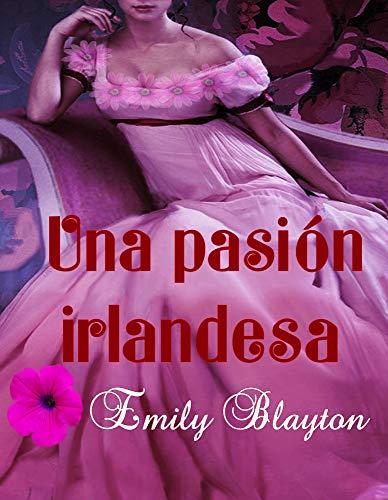 Leer Gratis Una pasión irlandesa (Kavanagh nº 2) de Emily Blayton