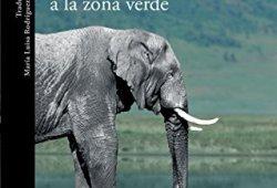 El último tren a la zona verde: Mi safari africano definitivo libros de leer gratis