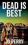Dead Is Best: Volume 2 (Charlie & Rose Investigate)