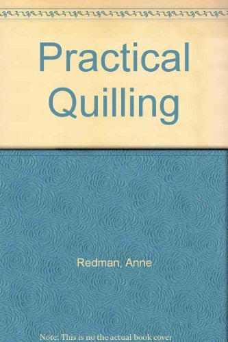 Practical Quilling by Anne Redman (2000-11-01)