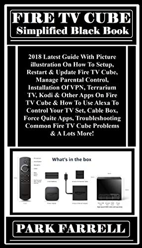 ROKU BLACK BOOK: 2018 Ultimate User Guide: Learn The Secrets Tricks & tips To Explore The True Functions & Potentials Of Your Roku Streaming Player (Stick, ... Stick Plus, Express), Roku 1, Roku 2, Ro...