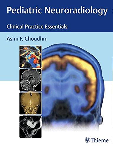 Pediatric Neuroradiology: Clinical Practice Essentials