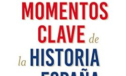 Descargar libros 365 momentos clave de la historia de España pdf epub gratis leer libros online descarga y lee libros gratis
