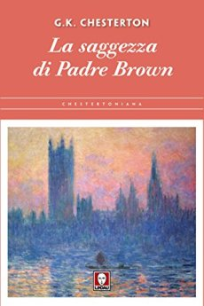 La saggezza di Padre Brown di [Chesterton, Gilbert Keith]