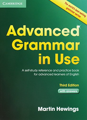 Advanced Grammar in Use Book with Answers: A Self-Study Reference and Practice Book for Advanced...