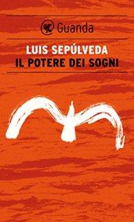 Il potere dei sogni: Storie per continuare a sognare (Le Fenici rosse) di [Sepúlveda, Luis]