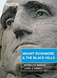 Moon Mount Rushmore & the Black Hills (Third Edition): Including the Badlands (Moon Mount Rushmore & the Black Hills: Including the Badlands)