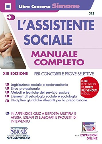 L'assistente sociale. Per concorsi e prove selettive. Manuale completo per la preparazione. Con...