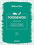 FOOD&WOD 1 – All about me – Da Fashion Blogger a Wellness Influencer