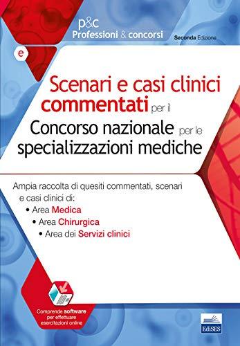 Scenari e casi clinici commentati per il Concorso nazionale per le specializzazioni mediche. Ampia...