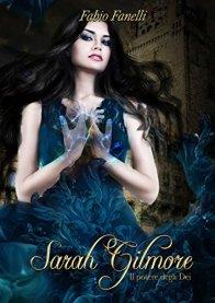 Sarah Gilmore: Il potere degli Dei - Volume 2 di [Fanelli, Fabio]