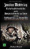 Zweiter Weltkrieg Erlebnisbericht von der Panzerschlacht um Caen und dem Stahlgewitter in der Normandie: Entscheidungsschlacht D-Day 1944