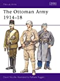 The Ottoman Army 1914-18 (Men-at-Arms, Band 269)
