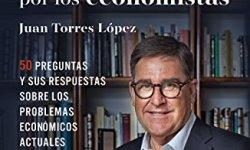 Economía para NO dejarse engañar por los economistas: 50 preguntas y sus respuestas sobre los problemas económicos actuales leer libros online gratis