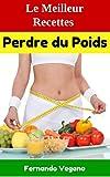 Perdre du Poids: Le Meilleur Recettes (Rapide et facile)   (Français-Anglais)