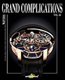 Grand Complications XI: Volume XI: High-Quality Watchmaking: 11 (Tourbillon International)