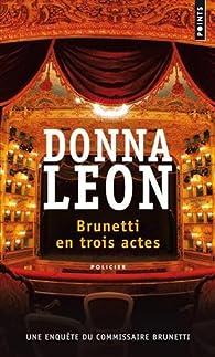 Brunetti en trois actes Couverture du livre