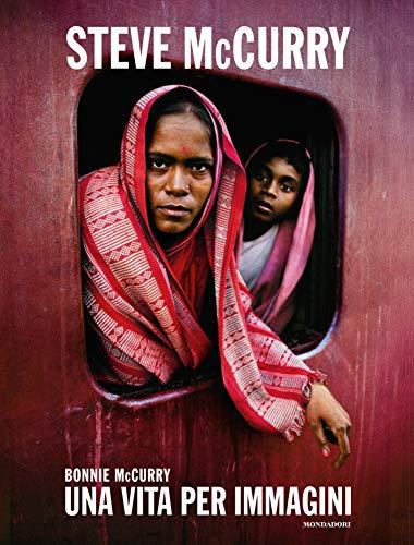 Steve McCurry. Una vita per immagini. Ediz. illustrata
