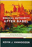 Biblical Authority after Babel: Retrieving the Solas in the Spirit of Mere Protestant Christianity