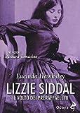 Lizzie Siddal. Il volto dei Preraffaelliti