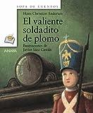El valiente soldadito de plomo (Primeros Lectores - Sopa De Cuentos - Mini-Libros De Sopa De Cuentos)