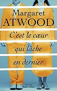 """Résultat de recherche d'images pour """"C'est le coeur qui lâche en dernier de Margaret Atwood"""""""