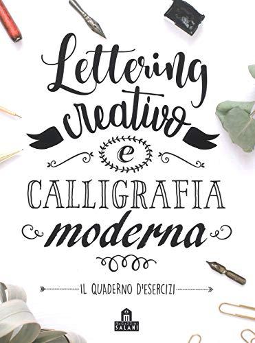 Lettering creativo e calligrafia moderna. Il quaderno d'esercizi