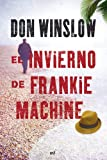 El invierno de Frankie Machine (Narrativa (martinez Roca))