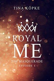 Royal Me: The Masquerade (Episode 1) von [Köpke, Tina]