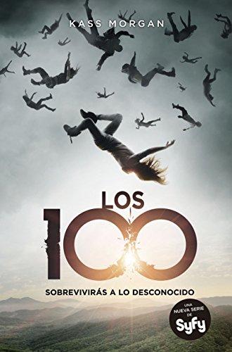 Los 100 (Los 100 1): Sobrevivirás a lo desconocido