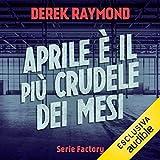 Aprile è il più crudele dei mesi: Factory 2