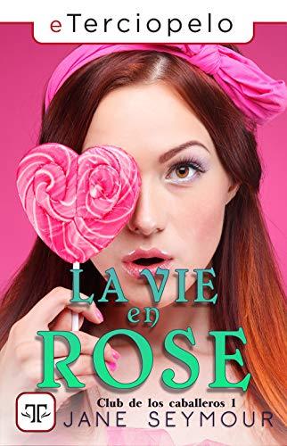 Leer Gratis La vie en Rose: El club de los caballeros I de Jane Seymour