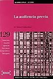 La audiencia previa: Biblioteca Básica de Práctica Procesal nº 129 (Biblioteca Basica)