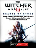 The Witcher 3 Hearts of Stone Game, Quests, Characters, Walkthrough, Armor, Achievements, Rewards, Game Guide Unofficial (English Edition)