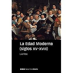 La Edad Moderna. Siglos XV-XVIII (Manuales)