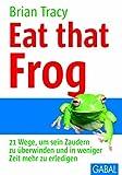 Eat that frog (GABAL Business) von Brian Tracy (1. April 2002) Gebundene Ausgabe