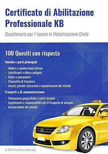 Certificato di Abilitazione Professionale KB: Questionario per l'esame in Motorizzazione Civile