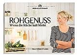 ROHGENUSS – Wenn die Küche kalt bleibt