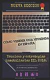 Cómo vender una vivienda en España hasta un 30% por encima de mercado: TECNICAS Y ESTRATEGIAS INMOBILIARIAS III. 2018.
