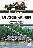 Deutsche Artillerie: Eisenbahngeschütze, Flak und Raketenwerfer 1939-1945 (Typenkompass)