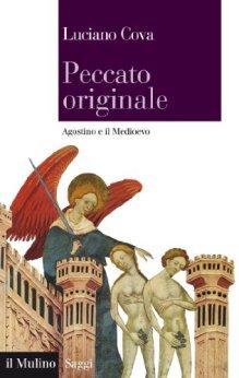 Peccato originale: Agostino e il Medioevo (Saggi) di [Cova, Luciano]