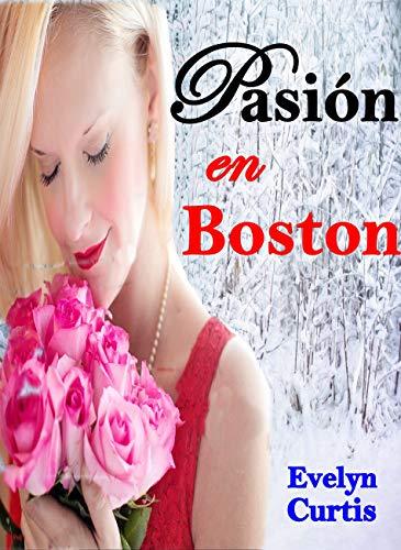 Pasión en Boston de Evelyn Curtis